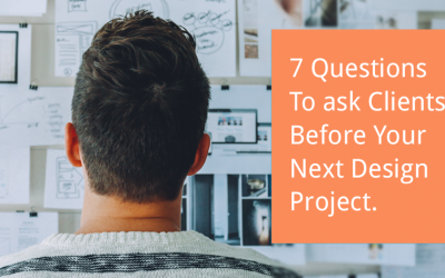 7 Questions to ask Clients before a Design Project